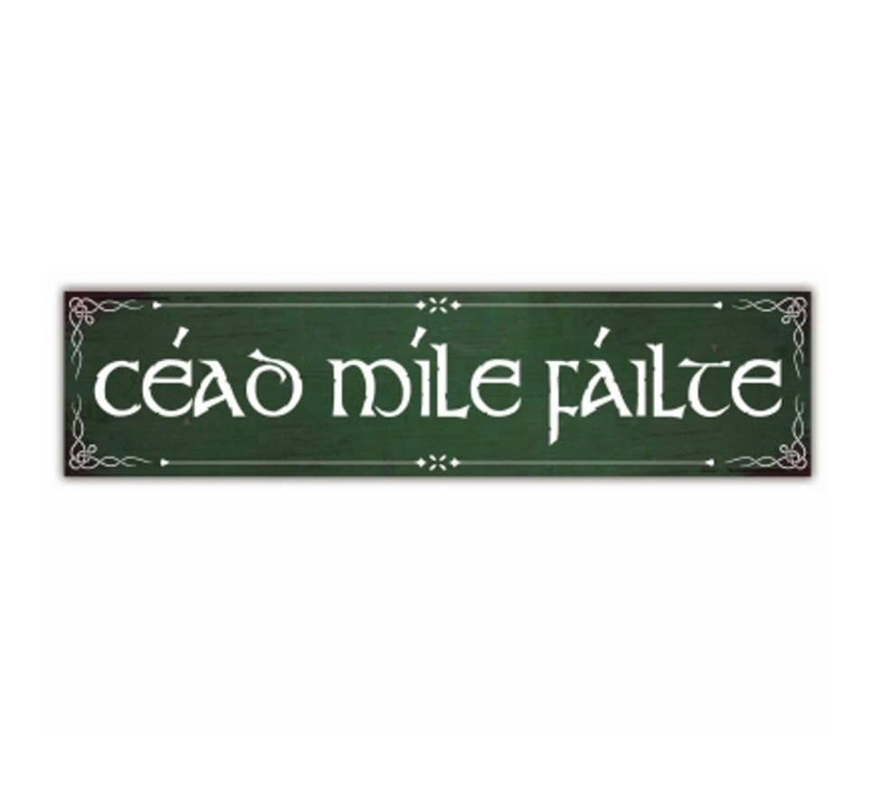 Cead Mile Failte ~ Irish Welcome ~ Porch or Indoor Sign
